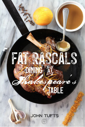 Book cover of Fat Rascals: Dining at Shakespeare's Table